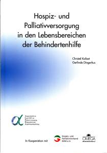 Hospiz- und Palliativversorgung in den Lebensbereichen der Behindertenhilfe
